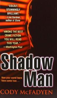 Shadow Man - Cody McFadyen