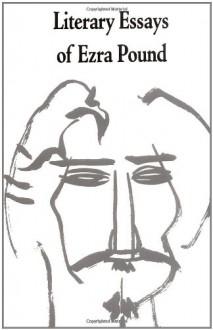 Literary Essays of Ezra Pound - Ezra Pound, T.S. Eliot