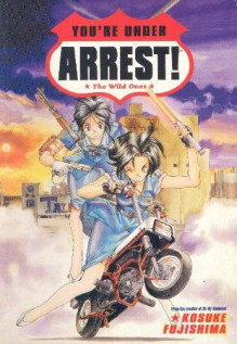 You're Under Arrest!: The Wild Ones - Kosuke Fujishima