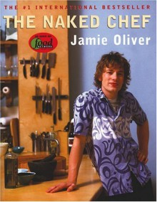 NAKED CHEF, THE - Jamie Oliver