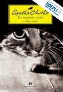 Tre topolini ciechi e altre storie - Marco Papi, Lidia Max, Agatha Christie