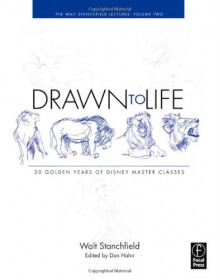 Drawn to Life: 20 Golden Years of Disney Master Classes: Volume 2: The Walt Stanchfield Lectures - Walt Stanchfield, Don Hahn