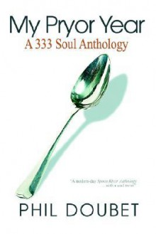 My Pryor Year: A 333 Soul Anthology - Phil Doubet