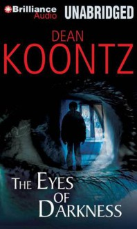 The Eyes of Darkness - Tanya Eby, Leigh Nichols, Dean Koontz