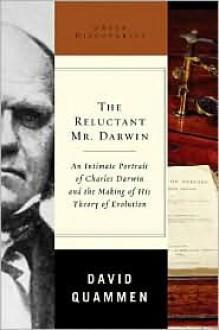 The Reluctant Mr. Darwin - David Quammen