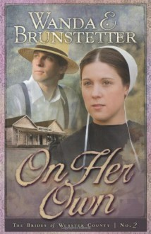 On Her Own: Brides of Webster County, Book 2 (Truly Yours Romance Club #17) - Wanda E. Brunstetter