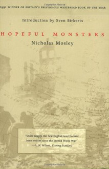 Hopeful Monsters - Nicholas Mosley, Sven Birkerts
