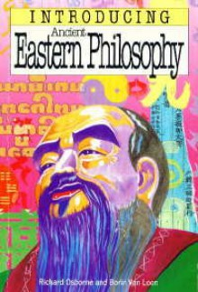 Introducing Ancient Eastern Philosophy - Richard Osborne, Borin Van Loon
