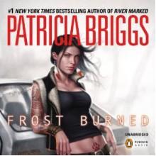 Frost Burned - Patricia Briggs,Lorelei King