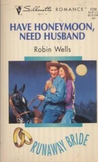 Have Honeymoon, Need Husband - Robin Wells