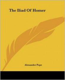 The Iliad - Homer, Alexander Pope