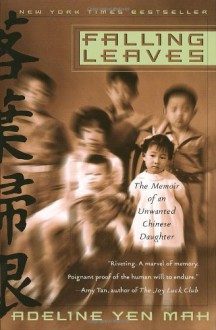 Falling Leaves: The Memoir of an Unwanted Chinese Daughter - Adeline Yen Mah