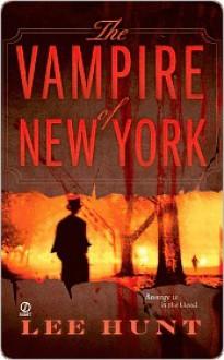 The Vampire of New York - Lee Hunt