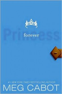 Forever Princess (Princess Diaries Series #10) - Meg Cabot