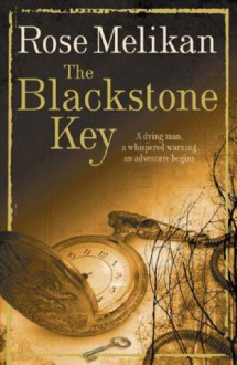 The Blackstone Key: Number 1 in series (Mary Finch) - Rose Melikan