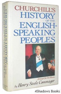 History of the English-Speaking Peoples - Winston Churchill, Henry Steele Commager