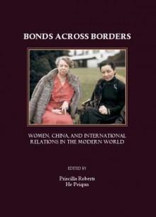 Bonds Across Borders - Priscilla Roberts