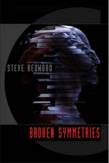 Broken Symmetries - Steve Redwood
