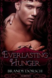 Everlasting Hunger - Brandy Dorsch