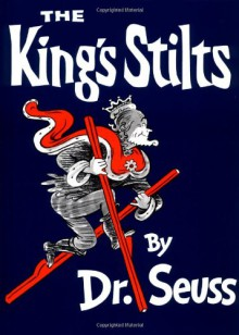 The King's Stilts - Dr. Seuss