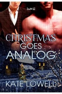 Christmas Goes Analog - Kate Lowell
