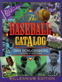 The Baseball Catalog - Dan Schlossberg