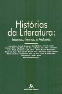 Histórias da Literatura: teorias, temas e autores - Vários