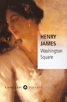 Washington Square - Henry James, Claude Bonnafont