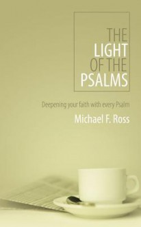 Light Of The Psalms, The - Michael F. Ross