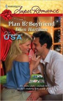 Plan B: Boyfriend (Harlequin Super Romance) - Ellen Hartman