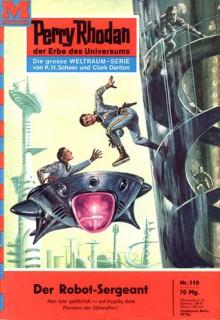 Perry Rhodan 118: Der Robot-Sergeant - Kurt Mahr