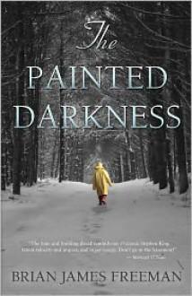 The Painted Darkness - Brian James Freeman, Brian Keene