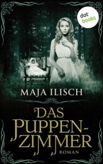 Das Puppenzimmer - Maja Ilisch