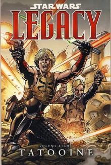 Legacy, Volume 8: Tatooine (Star Wars: Legacy #8) - John Ostrander