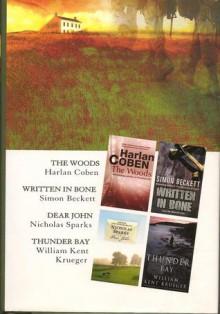 Reader's Digest Select Editions: The Woods/Written in Bone/Dear John/Thunder Bay - Nicholas Sparks, Harlan Coben, Simon Beckett, William Kent Krueger