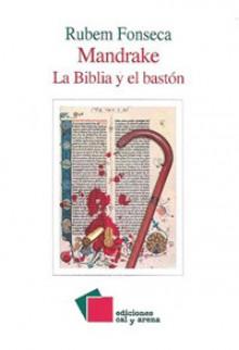 Mandrake / La Biblia y el bastón - Rubem Fonseca