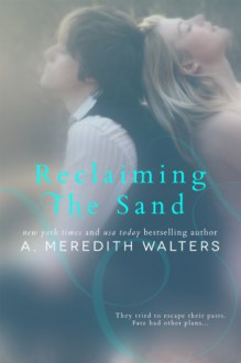 Reclaiming the Sand - A. Meredith Walters