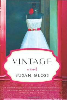 Vintage: A Novel - Susan Gloss