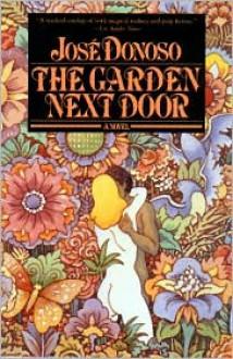 Garden Next Door - Jose Donoso, Hardie St. Martin (Translator), Hardie St Martin