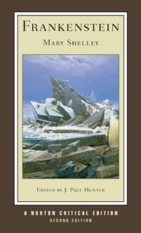 Frankenstein (Norton Critical Editions) - Mary Shelley, J. Paul Hunter