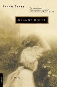 Grange House: A Novel - Sarah Blake