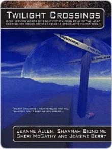 Twilight Crossings - Shannah Biondine, Jeanne Allen, Jeanine Berry