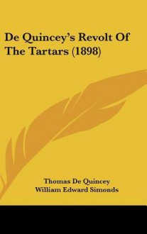 Revolt of the Tartars - Thomas de Quincey, William Edward Simonds