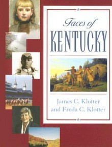 Faces of Kentucky - James C. Klotter
