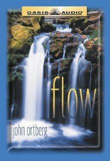Flow - John Ortberg, John Ortberg