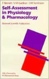 Self Assessment In Physiology & Pharmacology - Terence Bennett, D. Tomlinson, S.M. Gardiner