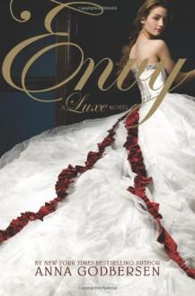 Envy (Luxe, Book 3) - Anna Godbersen