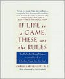 If Life Is a Game, These Are the Rules - Cherie Carter-Scott, Jack Canfield