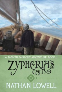 Zypheria's Call (A Tanyth Fairport Adventure) - Nathan Lowell