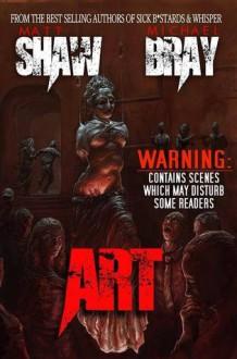 ART - Matt Shaw, Michael Bray